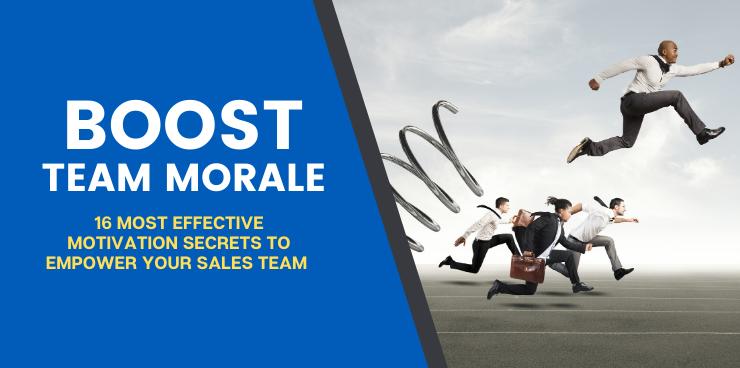 16 Most Effective Motivation Secrets to Empower your Sales Team