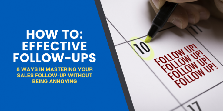 8 Ways of Mastering Your Sales Follow Up Without Being Annoying