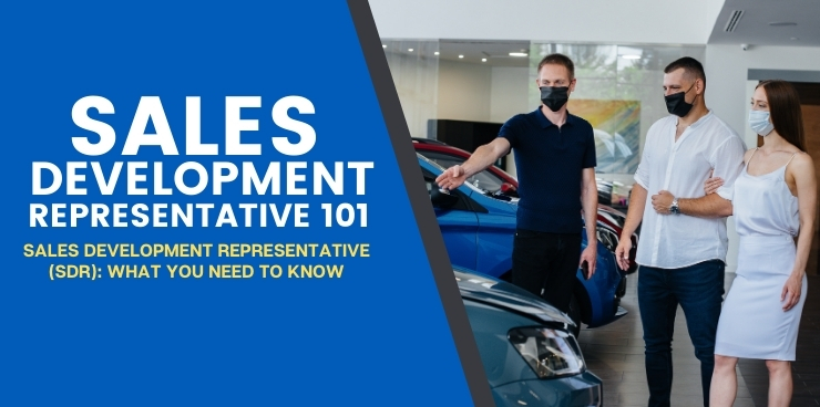 Sales Development Representative (SDR): What you Need to Know