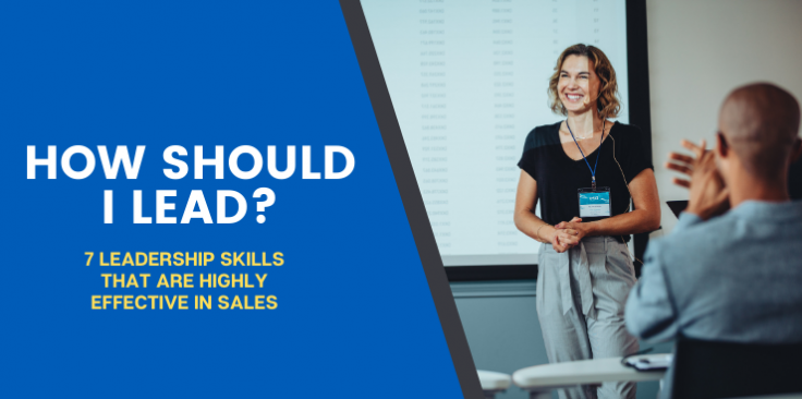 7 Leadership Skills that are Highly Effective in Sales
