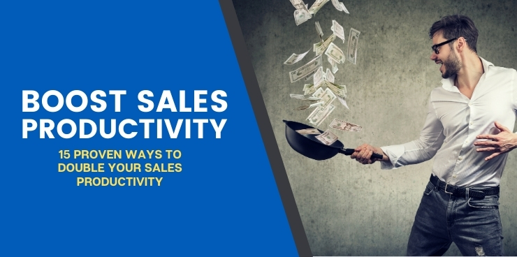 15 Proven Ways to Double Your Sales Productivity