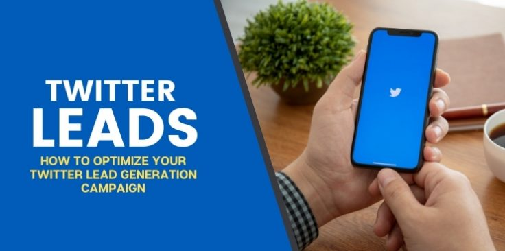 How To Optimize Your Twitter Lead Generation Campaign