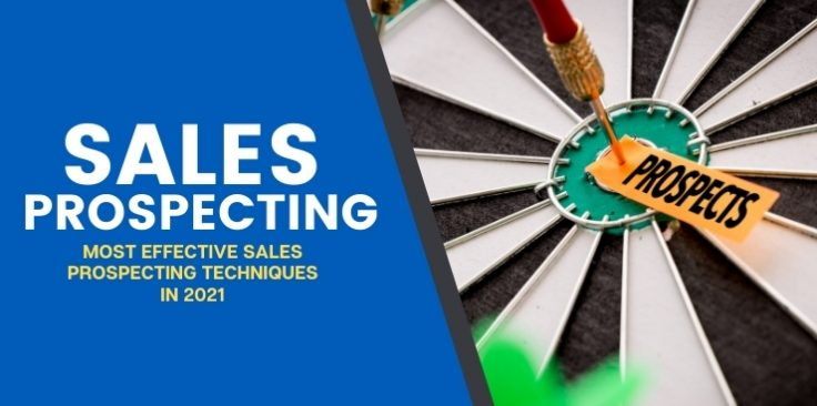 Most Effective Sales Prospecting Techniques in 2021