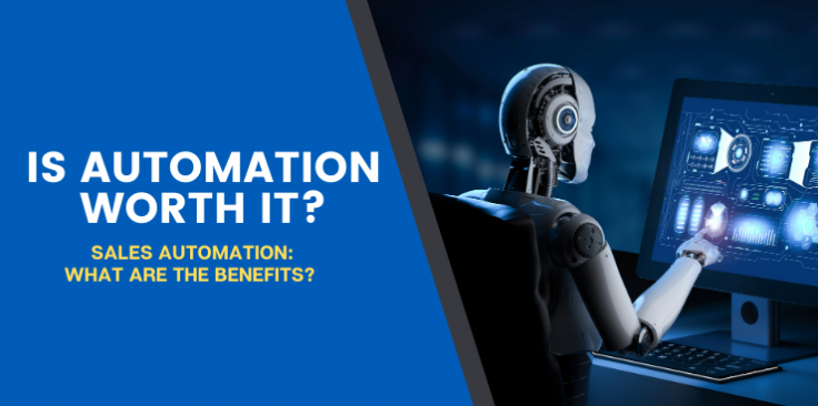 Sales Automation: What Are the Benefits?