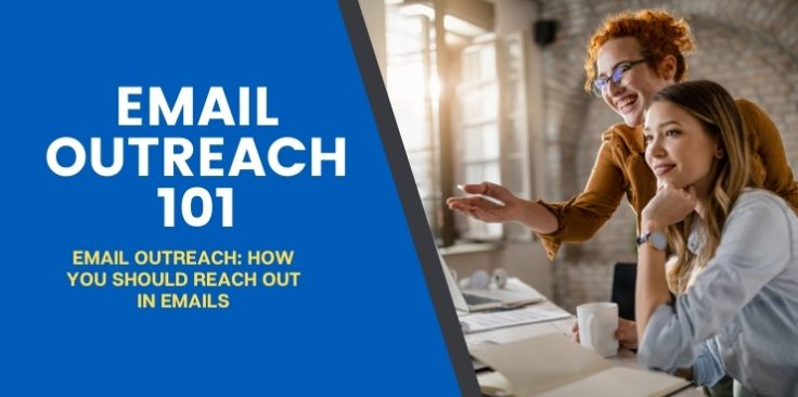 Email Outreach: How You Should Reach Out in Emails