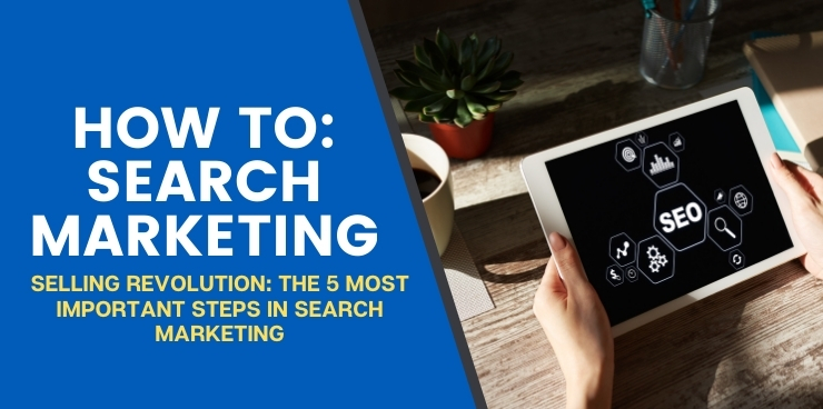 The 5 Important Steps in Search Marketing
