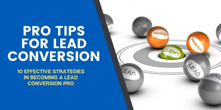 10 Effective Strategies in Becoming a Lead Conversion Pro