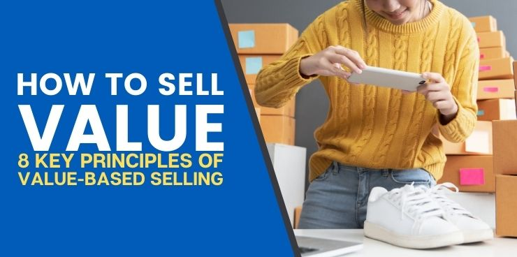 8 Key Principles of Value Based Selling