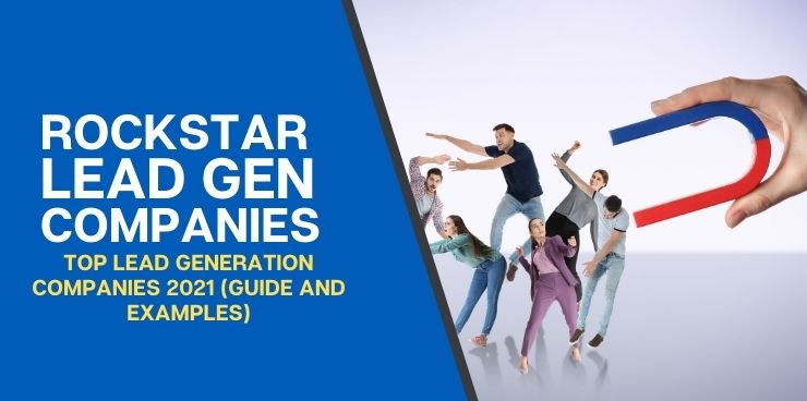 Top Lead Generation Companies 2021(Guide and Examples)