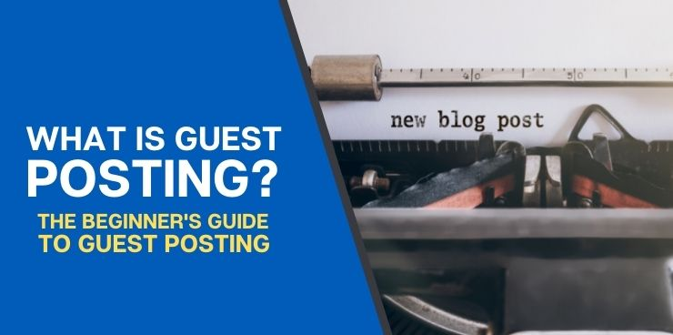 The Beginners Guide to Guest Posting