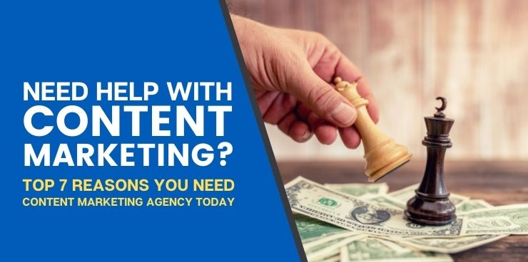 Top 7 Reasons You Need Content Marketing Agency Today