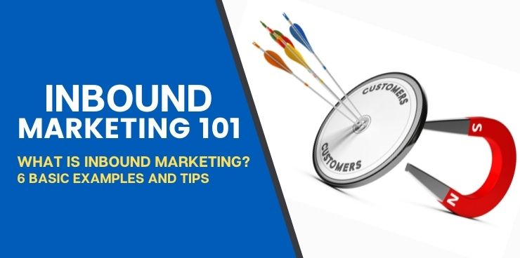 What is Inbound Marketing 6 Basic Examples and Tips