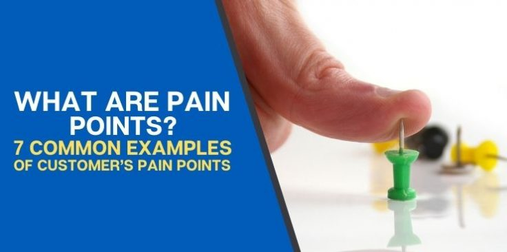7 Common Examples of Customer's Pain Points