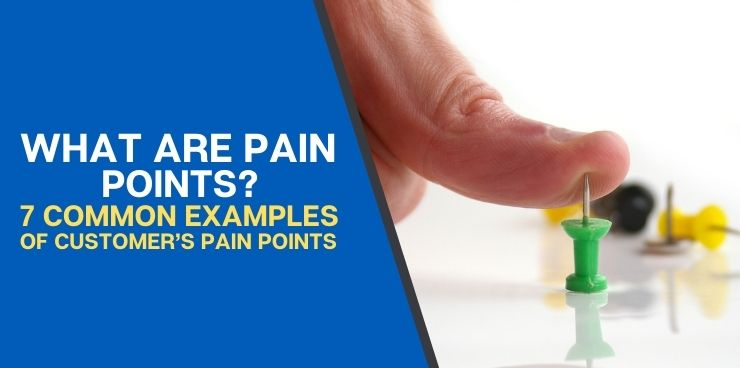 7 Common Examples of Customers Pain Points