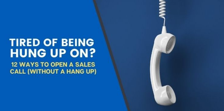 12 Ways to Open a Sales Call (Without Getting Hung Up On)