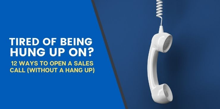 12 Ways to Open a Sales Call Without Getting Hung Up On