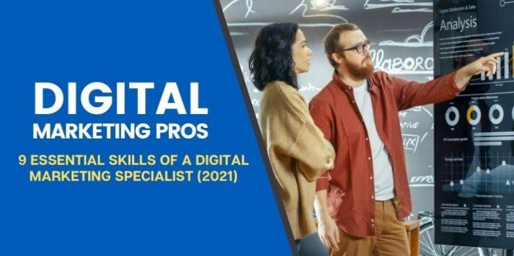 9 Essential Skills of a Digital Marketing Specialist (2021)