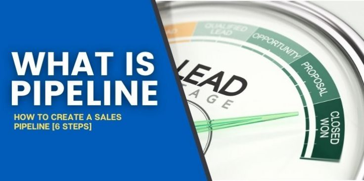How To Create a Sales Pipeline [6 Steps]