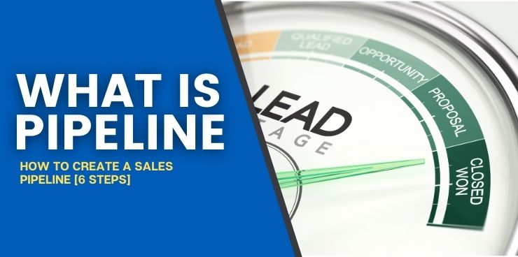 How To Create a Sales Pipeline 6 Steps