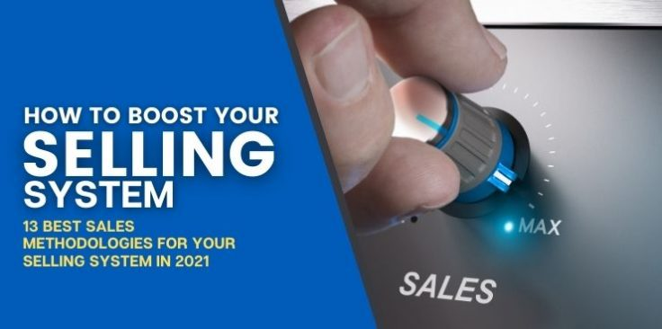 The 13 Best Sales Methodologies for Your Selling System in 2021