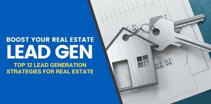Top 12 Lead Generation Strategies for Real Estate