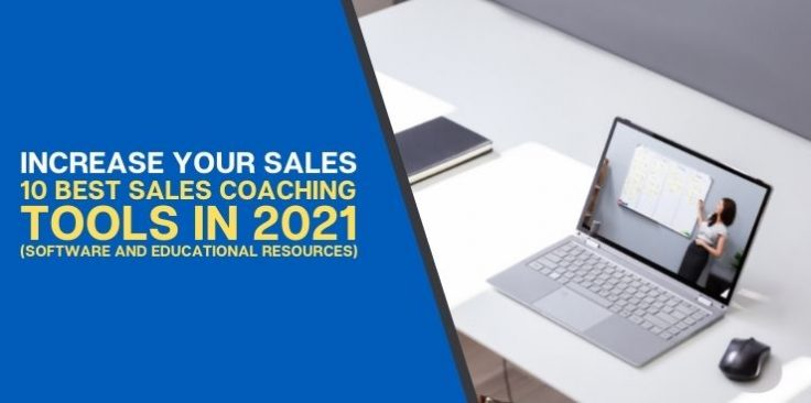 10 Best Sales Coaching Tools in 2021 (Software and Educational Resources)