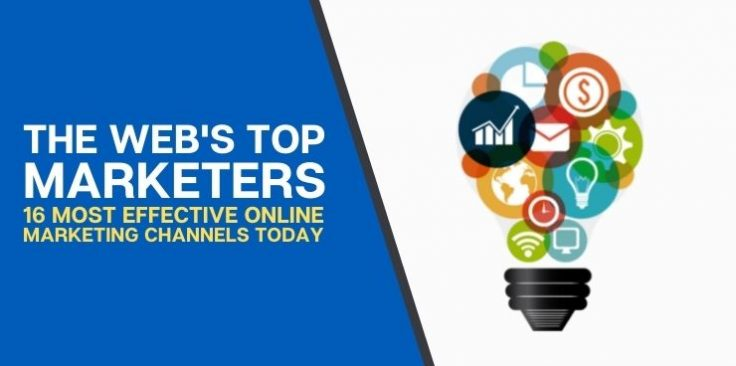 16 Most Effective Online Marketing Channels Today