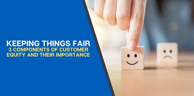 3 Components of Customer Equity and Their Importance