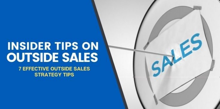 7 Effective Outside Sales Strategy Tips