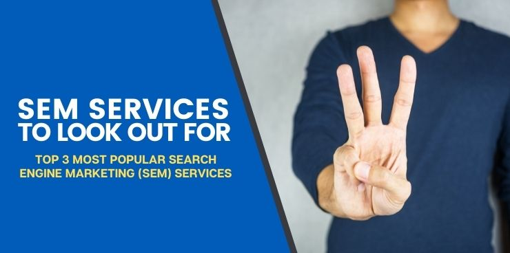 Top 3 Most Popular Search Engine Marketing Services