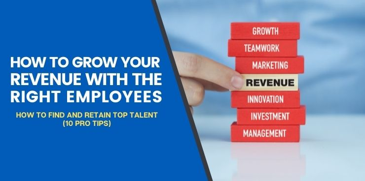 How to Find and Retain Top Talent (10 Pro Tips)