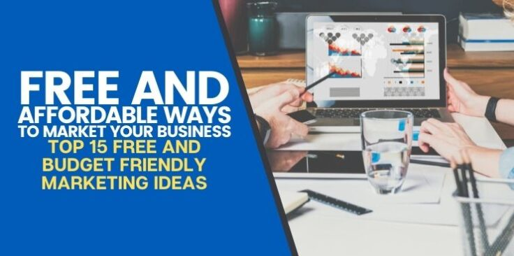 Top 15 FREE and Budget Friendly Marketing Ideas