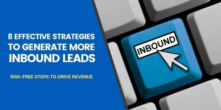 8 Effective Strategies to Generate More Inbound Leads