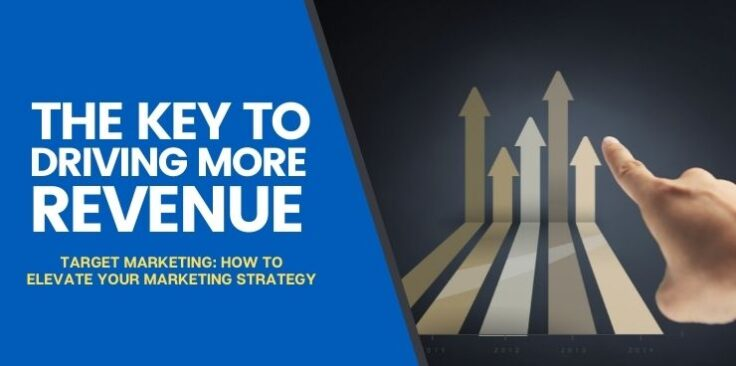 Target Marketing: How to Elevate Your Marketing Strategy
