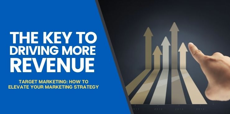 Target Marketing How to Elevate Your Marketing Strategy
